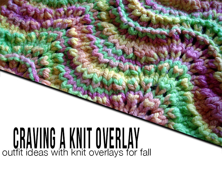 craving a knit overlay