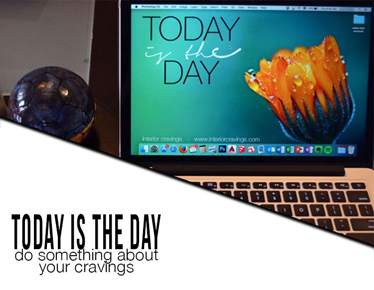 today is the day do something about your cravings