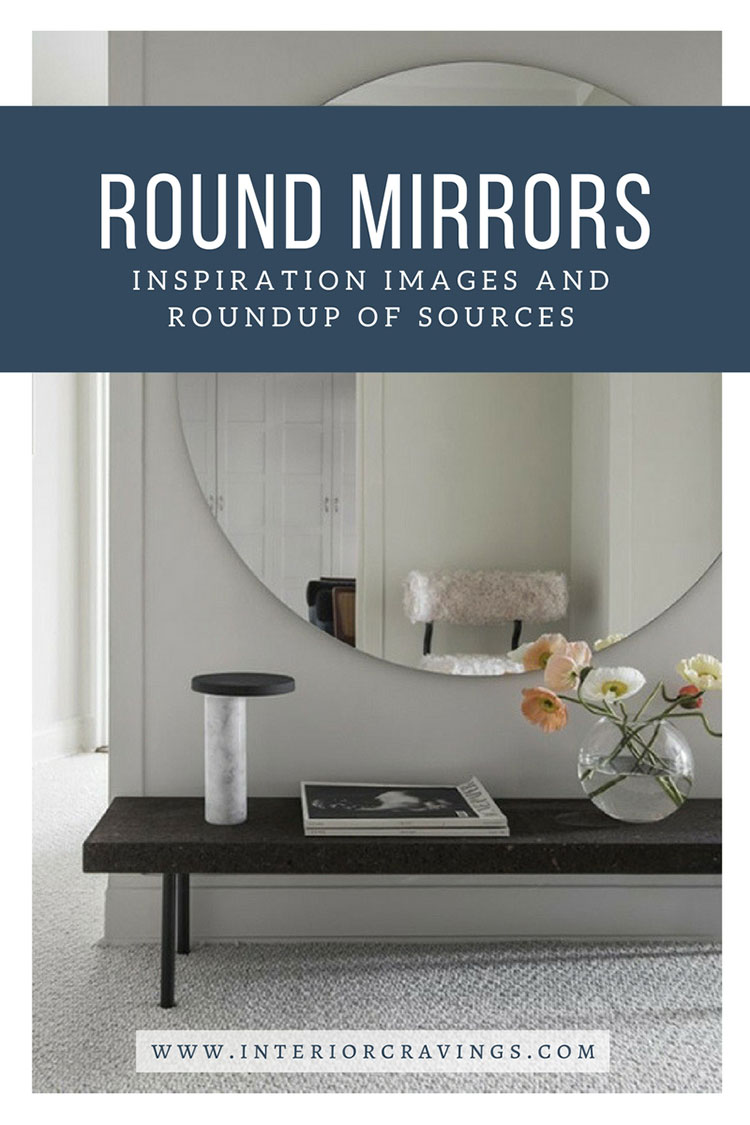 INTERIOR CRAVINGS - ROUND MIRRORS INSPIRATION IMAGES and roundup of sources 2