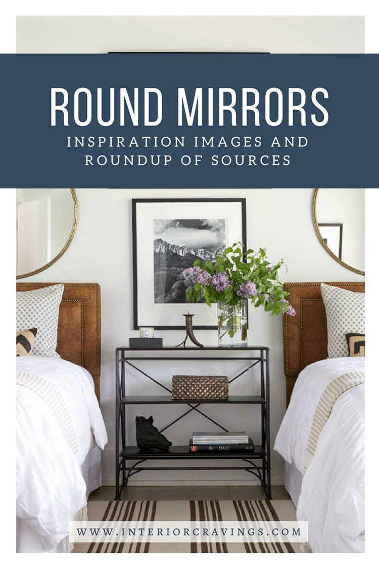 INTERIOR CRAVINGS - ROUND MIRRORS INSPIRATION IMAGES and roundup of sources 4