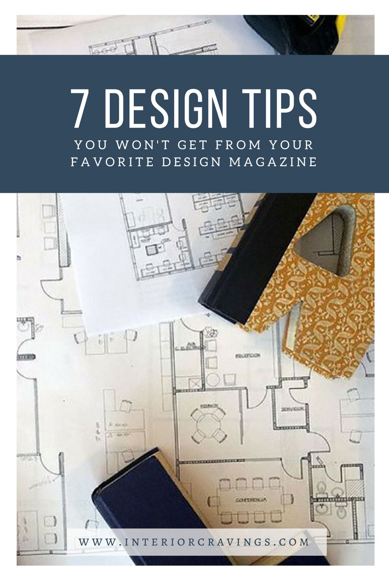 INTERIOR-CRAVINGS---7-DESIGN-TIPS-YOU-WON'T-GET-FROM-YOUR-FAVORITE-DESIGN-MAGAZINE-1