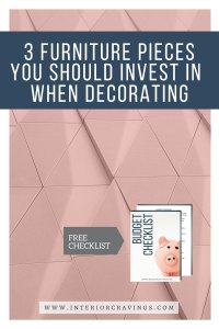 INTERIOR CRAVINGS 3 pieces to invest in when decorating 2