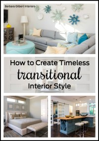 How to Create Timeless, Transitional Style | Barbara ...