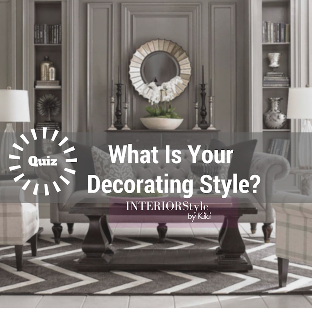 INTERIOR DESIGN STYLE QUIZ What Is Your Decorating Style