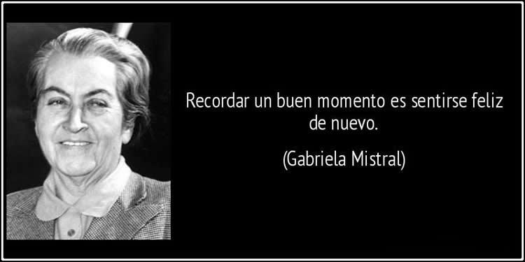 Las 15 Mejores Frases De Gabriela Mistral Internesante