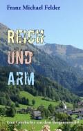 Franz Michael Felder: REICH UND ARM