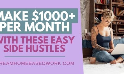 Make $1000+ Per Month With These Easy Side Hustles