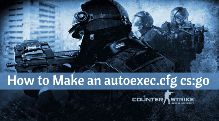 How to Make an autoexec.cfg cs-go - The Ultimate Way