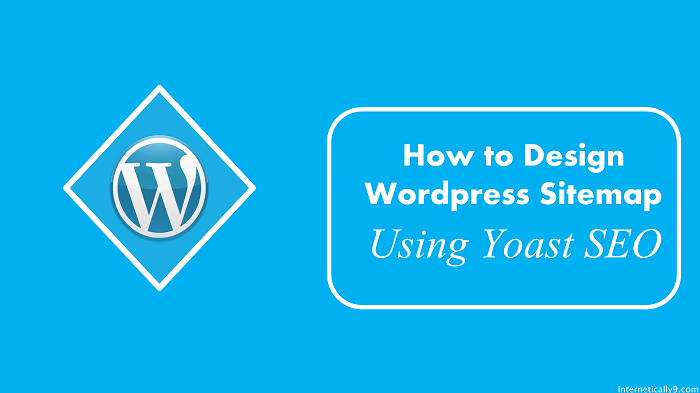 how to create a sitemap using yoast seo for your wordpress blog