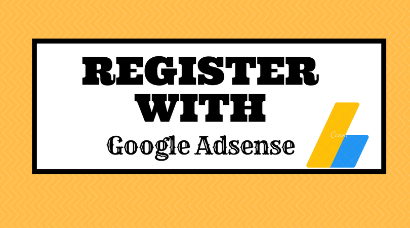 Step By Step Guide to Register with Google Adsense?