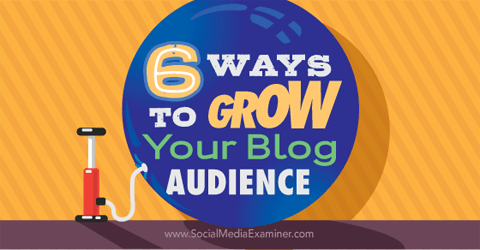 six ways to grow your blog audience