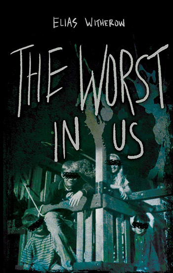 The Worst in Us by Elias Witherow