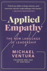 Applied Empathy The New Language of Leadership by Miachel Ventura
