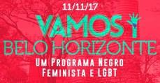 Vamos! Sem medo de mudar o Brasil: Belo Horizonte > Um Programa Negro, Feminista e LGBT 11/11