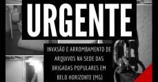 Invasão e arrombamento de arquivos na sede das Brigadas Populares em Belo Horizonte (MG)