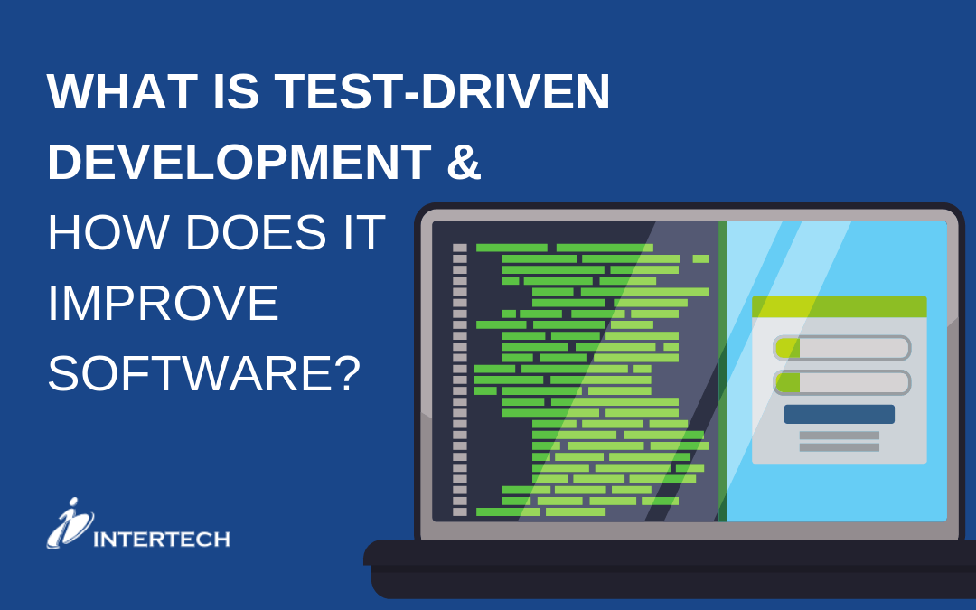 What Is Test-Driven Development & How Does It Improve Software?