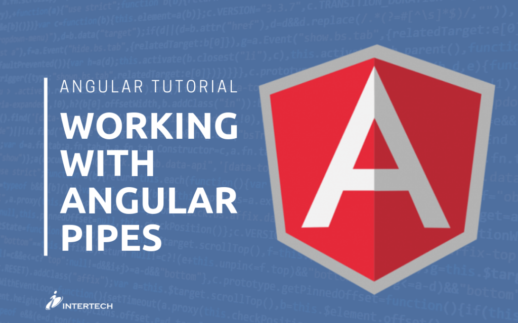 Angular Tutorial - Working with Angular Pipes