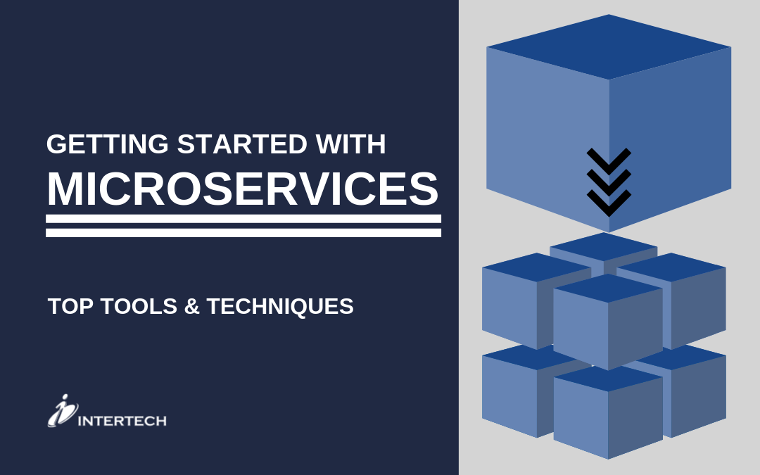 Getting Started with Microservices: Top Tools & Techniques