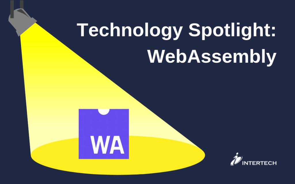 Technology Spotlight: WebAssembly