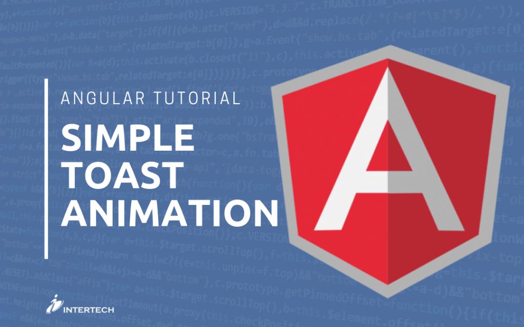 Angular Tutorial - Simple Toast Animation