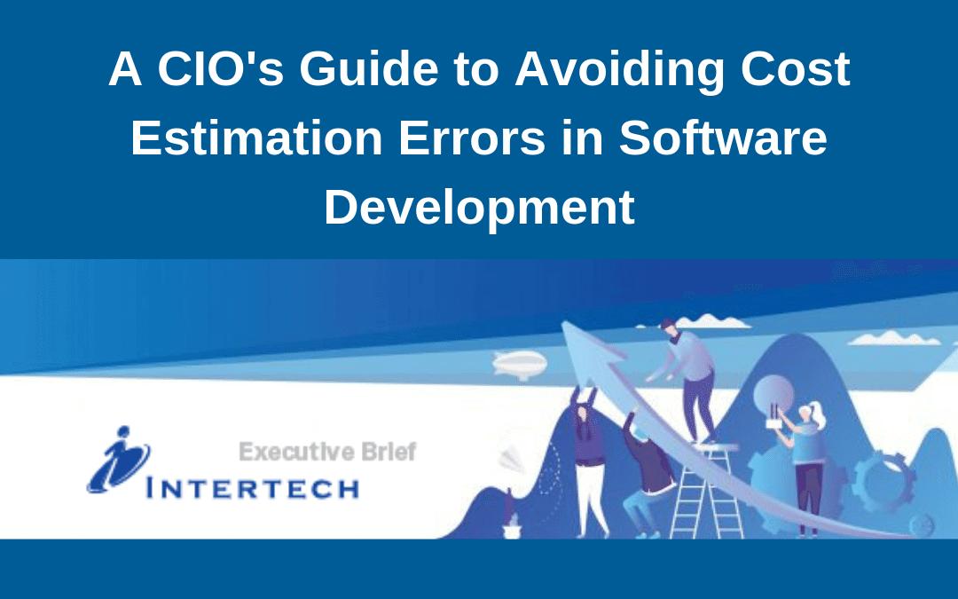Executive Brief_ CIOs Guide to Avoiding Cost Estimation Errors
