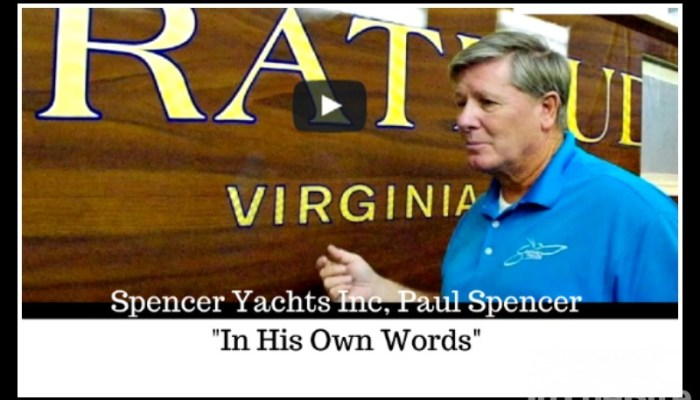 """Paul Spencer of Spencer Yachts """"In His Own Words"""""""