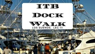 Dock Walk: Los Suenos Leg III