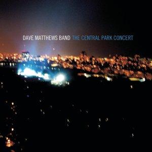THE CENTRAL PARK CONCERT - DAVE MATTHEWS BAND