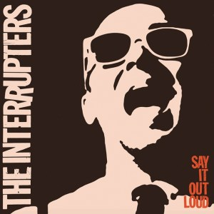 the interrupters - sya it loud
