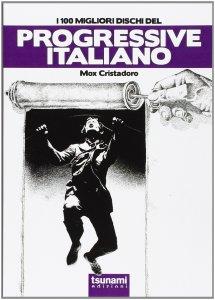I 100 migliori dischi del progressive italiano