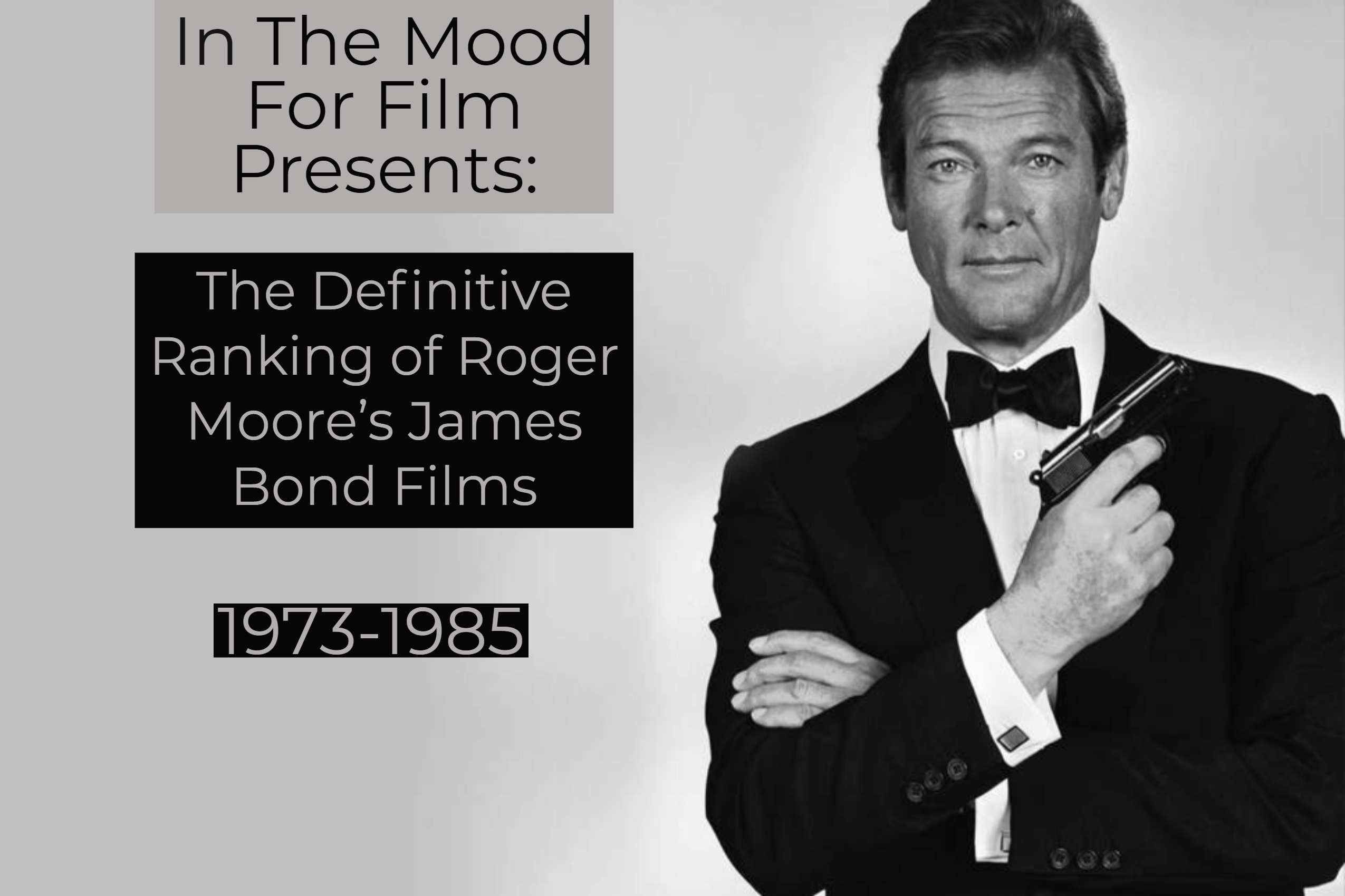 More Roger Moore The Ranking Of His Bond Films In The