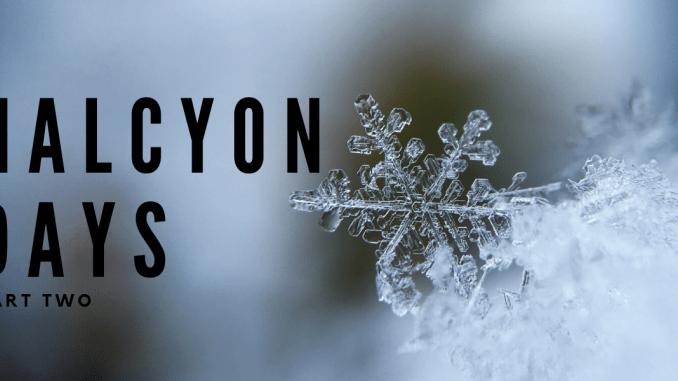 Halycon Days, Part II