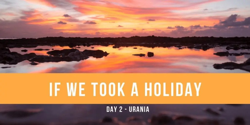 If We Took a Holiday, Part II