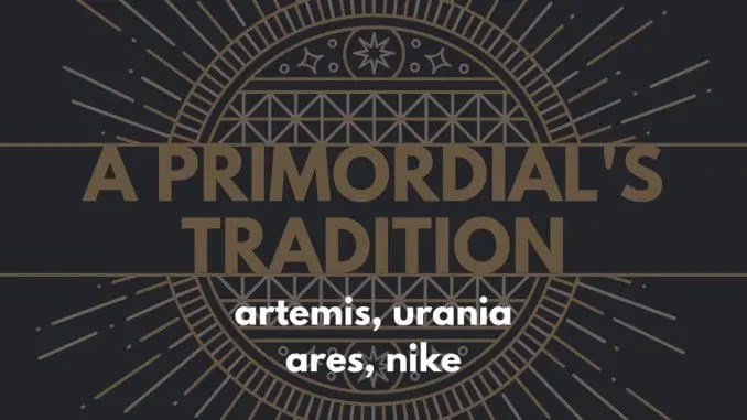 A Primordial's Tradition, Part IV