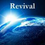 revival, revival spiritual awakening, spiritual awakening, revive us o lord, spiritual revival, revival of the church, revival of god's people