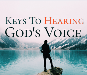 6 keys to hear god's voice, keys to hear god's voice, jesus, jesus christ, intimacy with god. pursuing intimacy with god, prayer, worship, bible, bible study, bible studies, gods will, know god, know jesus, relationship with jesus, jesus christ, disciples, discipleship, gods voice, hear gods voice, hearing god's voice, god's voice, hinderances to hearing god's voice