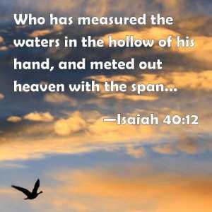 isaiah 40 12, meditate on god's word the bible, god speaks through his word, god's word the bible, meditation, god speaks