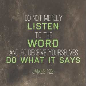 james 1 22, be doers of the word, obey god's word, read god's word the bible, god's word the bible, obey god