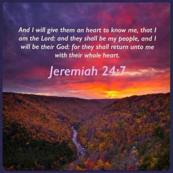 jeremiah 24 7, a heart for god, desire for god, passion for god, god need to touch our hearts
