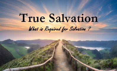 What Is Required For Salvation ?