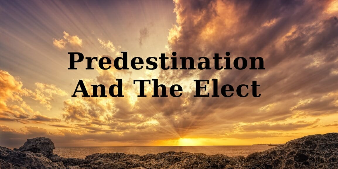 Predestination And The Elect