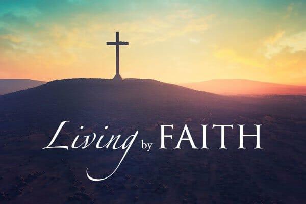 Faith Is Vital To Walk Closely With God