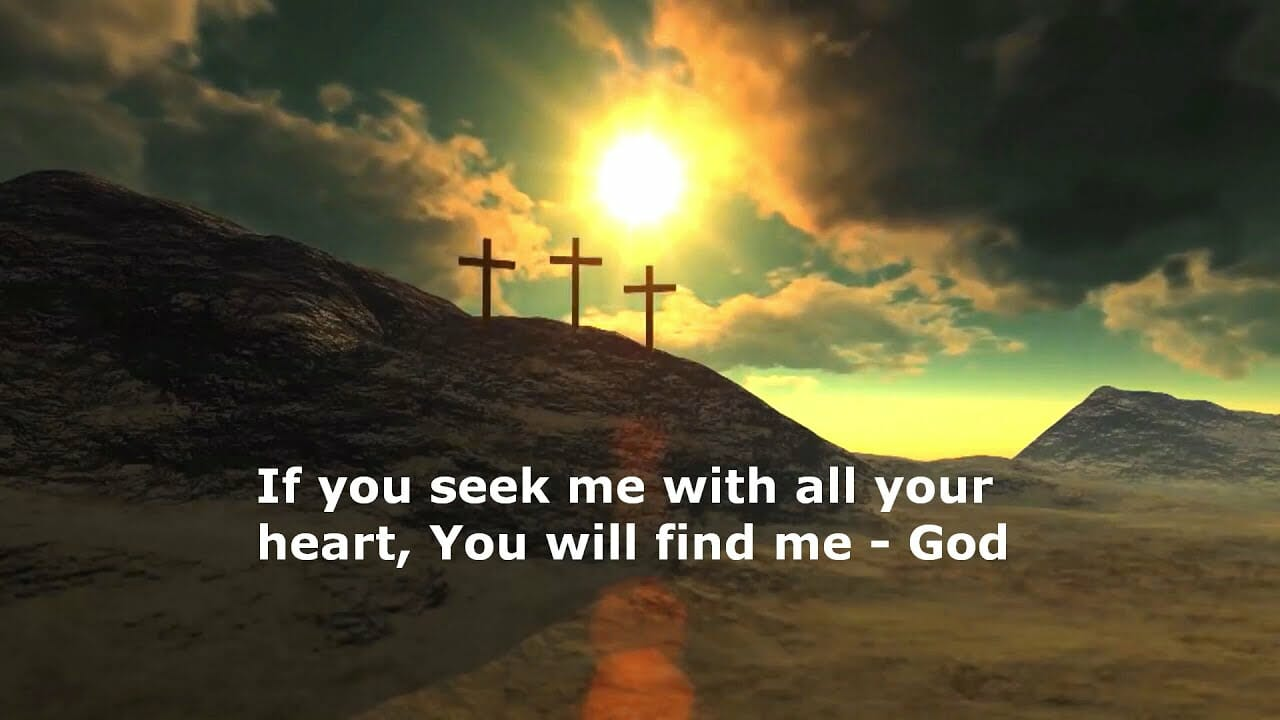 What Does Seek God With All Your Heart Mean ?