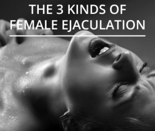 Ejaculating Urine Is Pleasurable And Often Undistinguished From Other Kinds Of Female Ejaculation There Is Also A Feeling Of Release And Letting Go
