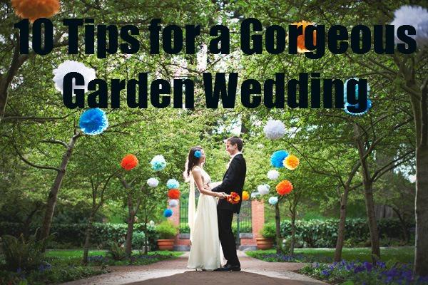 Tips For A Garden Wedding Ceremony