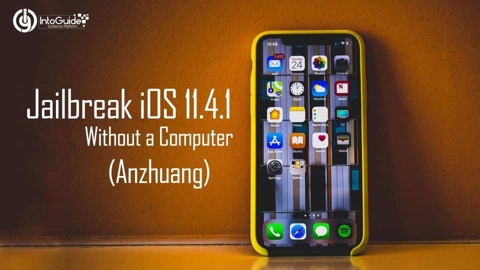 Jailbreak iOS 11.4.1 Without a Computer