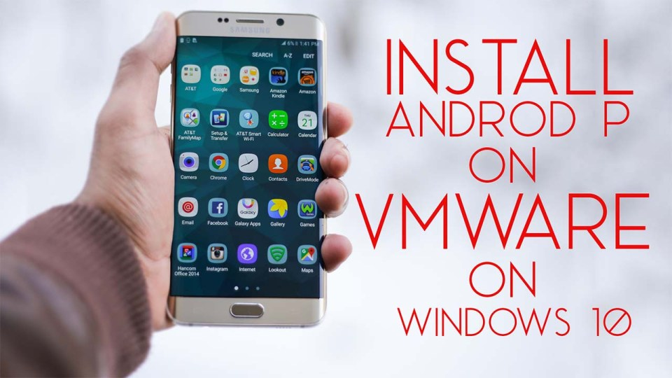 How to Install Android P on VMware on Windows 10