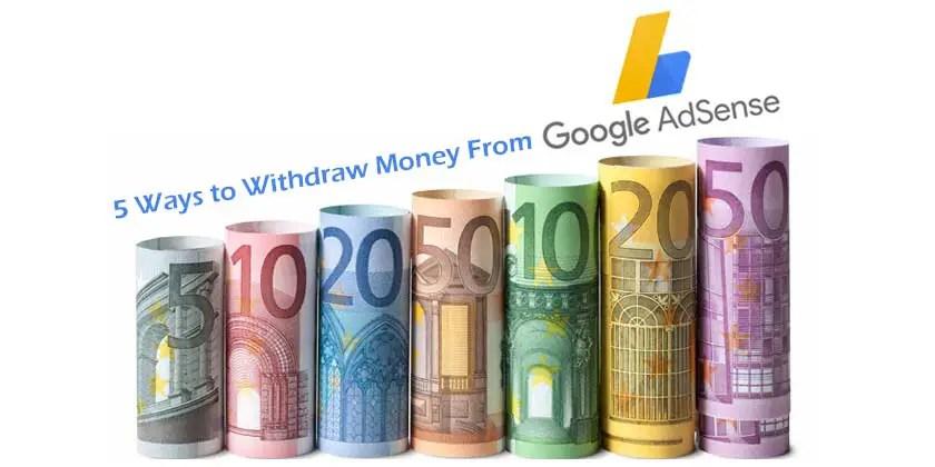 5 Ways to Withdraw Money From Google AdSense
