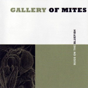 Gallery Of Mites ‎– Bugs On The Bluefish