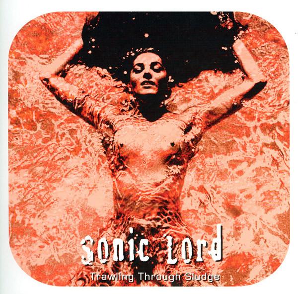 Sonic Lord – Trawling Through Sludge